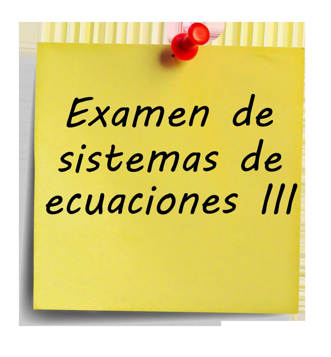 examen-de-sistemas-de-ecuaciones-iii